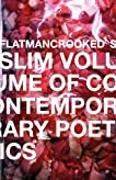 Flatmancrooked's Slim Volume of Contemporary Poetics 1