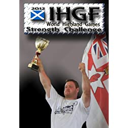 IHGF World Highland Games Strength Challenge 2012