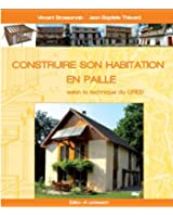 Construire son habitation en paille selon la technique du GREB ed.3