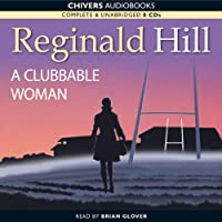 A Clubbable Woman: Dalziel and Pascoe, Book 1 (       UNABRIDGED) by Reginald Hill Narrated by Brian Glover