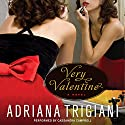 Very Valentine Audiobook by Adriana Trigiani Narrated by Cassandra Campbell