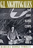 img - for By Barbara Brooks Tomblin G.I. Nightingales: The Army Nurse Corps in World War II (First Thus) [Paperback] book / textbook / text book