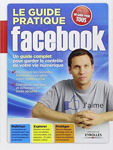 le-guide-pratique-facebook-un-guide-complet-pour-garder-le-controle-de-votre-vie-numerique-decouvrez