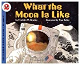 What the Moon Is Like (Let's-Read-and-Find-Out Book) (0064450236) by Branley, Franklyn Mansfield