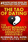 The Tao of Dating: The Smart Womans Guide to Being Absolutely Irresistible