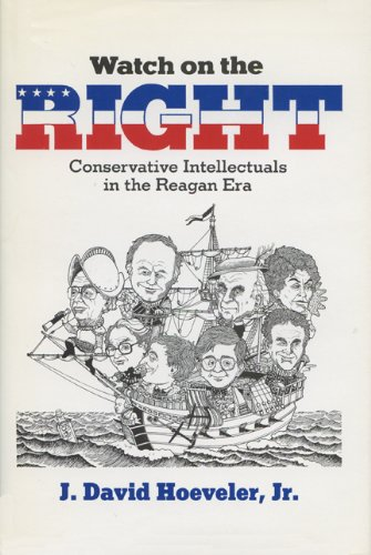 watch-on-the-right-conservative-intellectuals-in-the-reagan-era-history-of-american-thought-and-cult