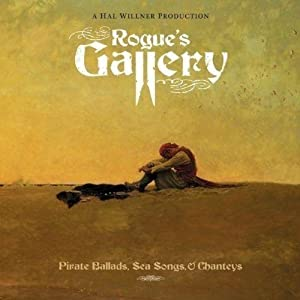 Rogue's Gallery : Pirate Ballads, Sea Songs And Chanteys