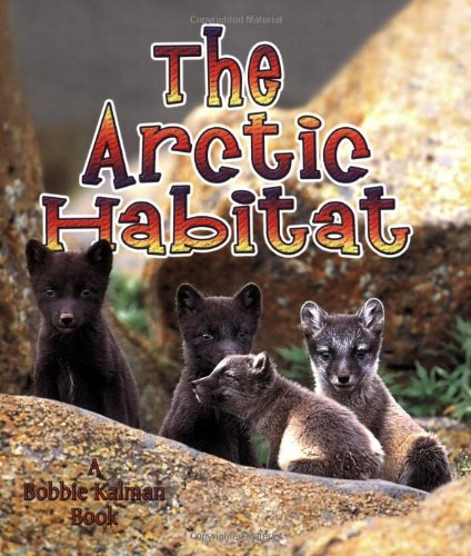 The Arctic Habitat (Introducing Habitats)