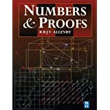 Numbers and Proofs (Modular Mathematics Series)by R. B. J. T. Allenby