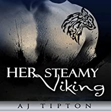 Her Steamy Viking: A Paranormal Romance: Her Elemental Viking, Book 2 (       UNABRIDGED) by AJ Tipton Narrated by Audrey Lusk