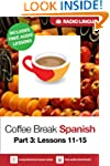 Coffee Break Spanish 3: Lessons 11-15...