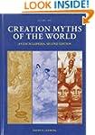 Creation Myths of the World: An Encyc...