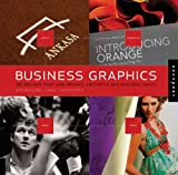Liska + Associates Business Graphics: 500 Designs That Link Graphic Aesthetic and Business Savvy