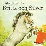 Britta och Silver (Britta och Silver 2) | Lisbeth Pahnke