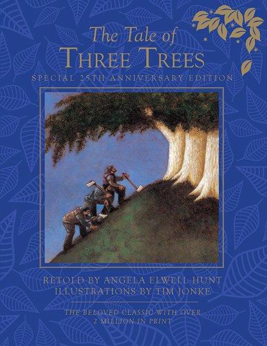 The Tale of Three Trees 25th Anniversary Edition, Hunt, Angela Elwell