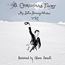 A Christmas Fairy (       UNABRIDGED) by John Strange Winter Narrated by Glenn Hascall