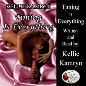 Timing Is Everything | [Kellie Kamryn]