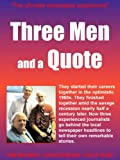 Three Men and a Quote by Ken McEwan, John Dowling and Philip Elms