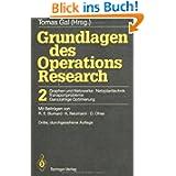 Grundlagen des Operations Research: 2 Graphen und Netzwerke Netzplantechnik, Transportprobleme Ganzzahlige Optimierung...
