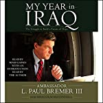 My Year in Iraq: The Struggle to Build a Future of Hope | L. Paul Bremer III
