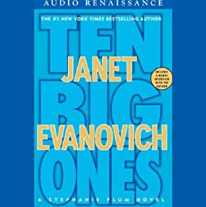 Ten Big Ones: A Stephanie Plum Novel | [Janet Evanovich]