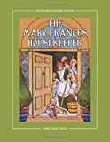 Jane Eayre Fryer The Mary Frances Housekeeper 100th Anniversary Edition: A Story-Instruction Housekeeping Book with Paper Dolls, Doll House Plans and Patterns for Child's Apron and Dust Cap