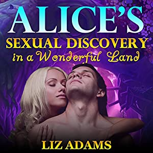 Alice's Sexual Discovery in a Wonderful Land Audiobook