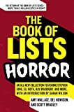 The Book of Lists: Horror: An All-New Collection Featuring Stephen King, Eli Roth, Ray Bradbury, and More, with an Introduction by Gahan Wilson