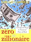 Zero to Zillionaire: 8 Foolproof Steps to Financial Peace of Mind