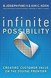 Infinite Possibility: Creating Customer Value on the Digital Frontier [ハードカバー] / B. Joseph, II Pine, Kim C. Korn (著); Berrett-Koehler Pub (刊)