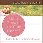 Who Speaks to Your Heart? | Stacy Hawkins Adams