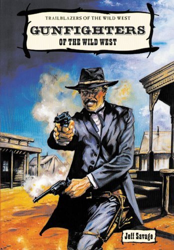 Gunfighters of the Wild West (Trailblazers of the Wild West), Savage, Jeff