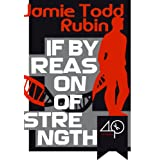 If By Reason of Strength (A Techno-thriller) ~ Jamie Todd Rubin