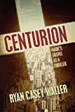 img - for Centurion: Mark's Gospel as a Thriller book / textbook / text book