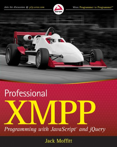 Professional XMPP Programming with JavaScript and jQuery (Wrox Programmer to Programmer)