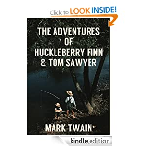 HUCKLEBERRY FINN and TOM SAWYER (illustrated Mark Twain 100th Anniversary Edition)