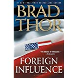 Foreign Influence: A Thriller ~ Brad Thor