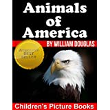Animals of America - An Animal Picture Book for Young Children (Children's Picture Books 3)