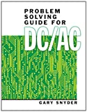 Problem Solving Guide for DC/AC (013510386X) by Snyder, Gary