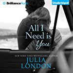 All I Need Is You: An Over the Edge Novel, Book 1 (       UNABRIDGED) by Julia London Narrated by Renee Raudman