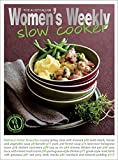 Slow Cooker: Delicious, convenient and easy ways to get the most from your slow cooker (The Australian Women's Weekly Essentials)
