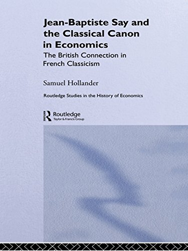 Jean-Baptiste Say and the Classical Canon in Economics: The British Connection in French Classicism (Routledge Studies in the History of Economics) (French Classicism compare prices)