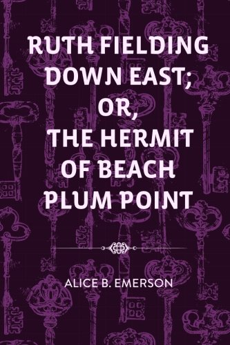 Ruth Fielding Down East: Or, the Hermit of Beach Plum Point