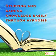 Studying and gaining knowledge easily through hypnosis (       UNABRIDGED) by Michael Bauer Narrated by Carina Bauer