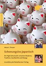 Schonungslos Japanisch - Ein High School-Jahr zwischen Moderne, Tradition, Gastfamilie und Manga (German Edition)