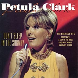 PETULA CLARK - Don't Sleep in the Subway: Greatest Hits - Amazon.com