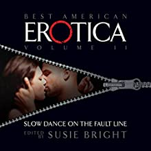 The Best American Erotica, Volume 2: Slow Dance on the Fault Line  by Susie Bright, J. Maynard, Marianna Beck Narrated by Theo McKell, Kathe Mazur, Stefan Rudnicki