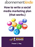 How to write a social media marketing plan (that works.) (English Edition)