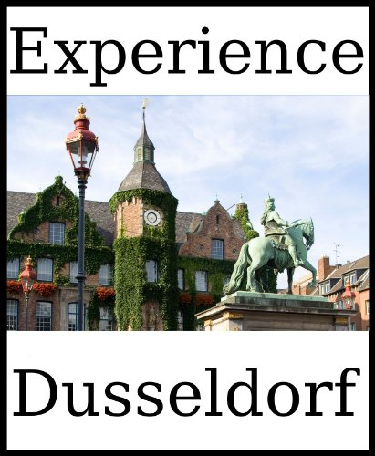 Experience Dusseldorf: A travel guide (2011)