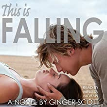 This Is Falling: The Falling Series, Book 1 (       UNABRIDGED) by Ginger Scott Narrated by Melissa Moran